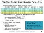 pilot plant mission gives interesting perspectives