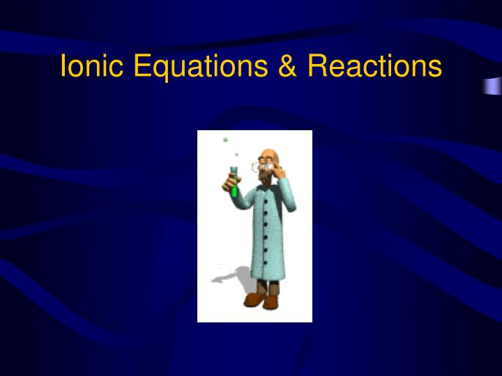 Ionic equations reactions