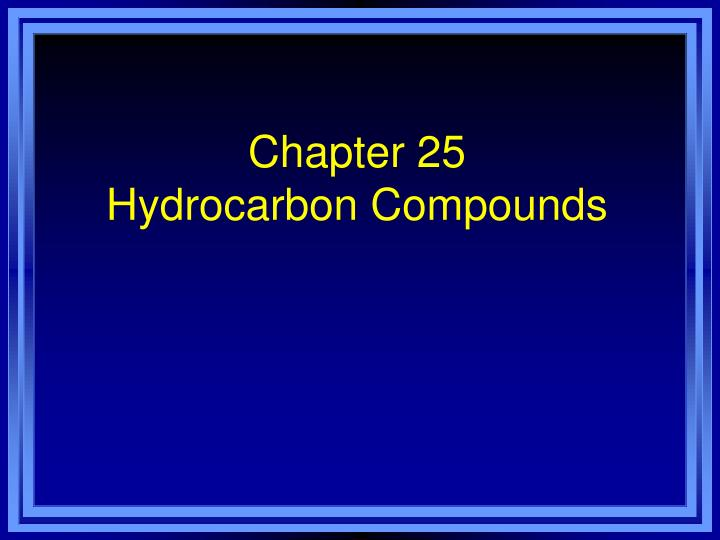 chapter 25 hydrocarbon compounds n.