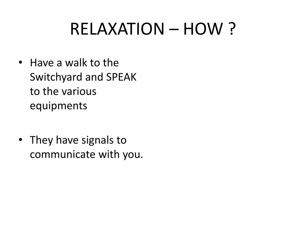 RELAXATION – HOW ?