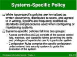 systems specific policy