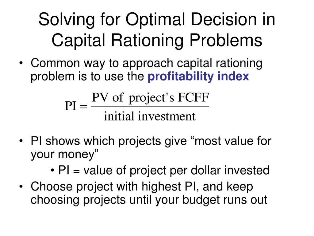 Solving for Optimal Decision in  Capital Rationing Problems