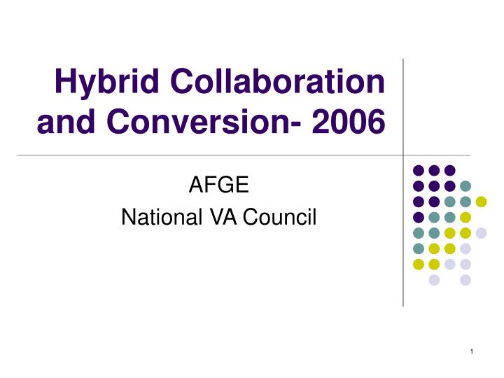 Hybrid collaboration and conversion 2006