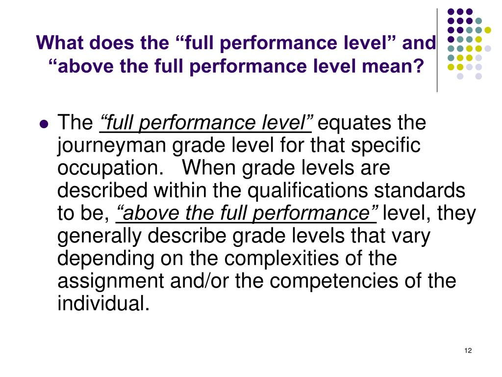 "What does the ""full performance level"" and ""above the full performance level mean?"