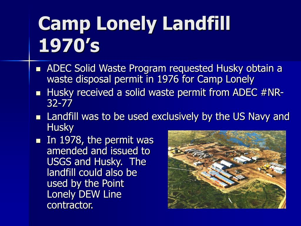 ADEC Solid Waste Program requested Husky obtain a waste disposal permit in 1976 for Camp Lonely