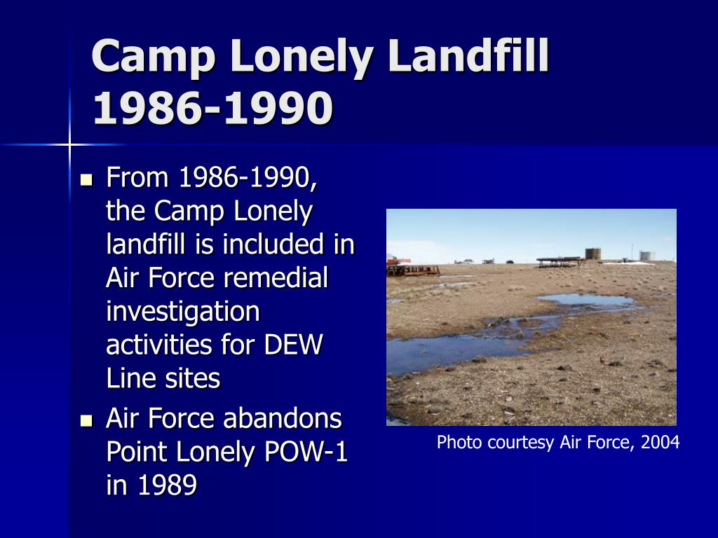 Camp Lonely Landfill 1986-1990