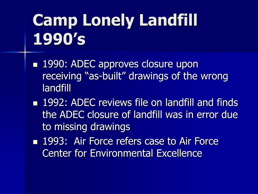 Camp Lonely Landfill 1990's