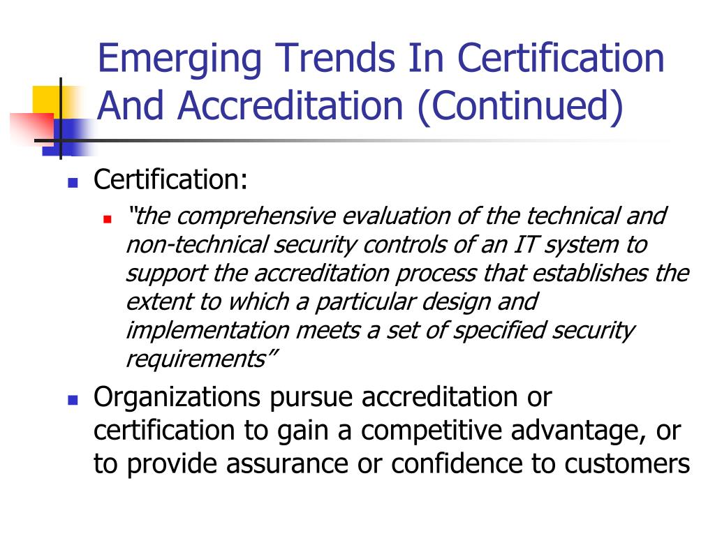 Emerging Trends In Certification And Accreditation (Continued)