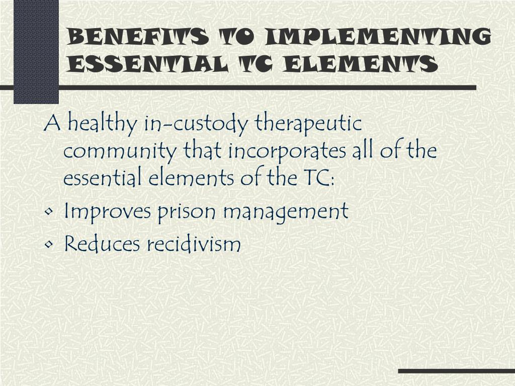 BENEFITS TO IMPLEMENTING ESSENTIAL TC ELEMENTS