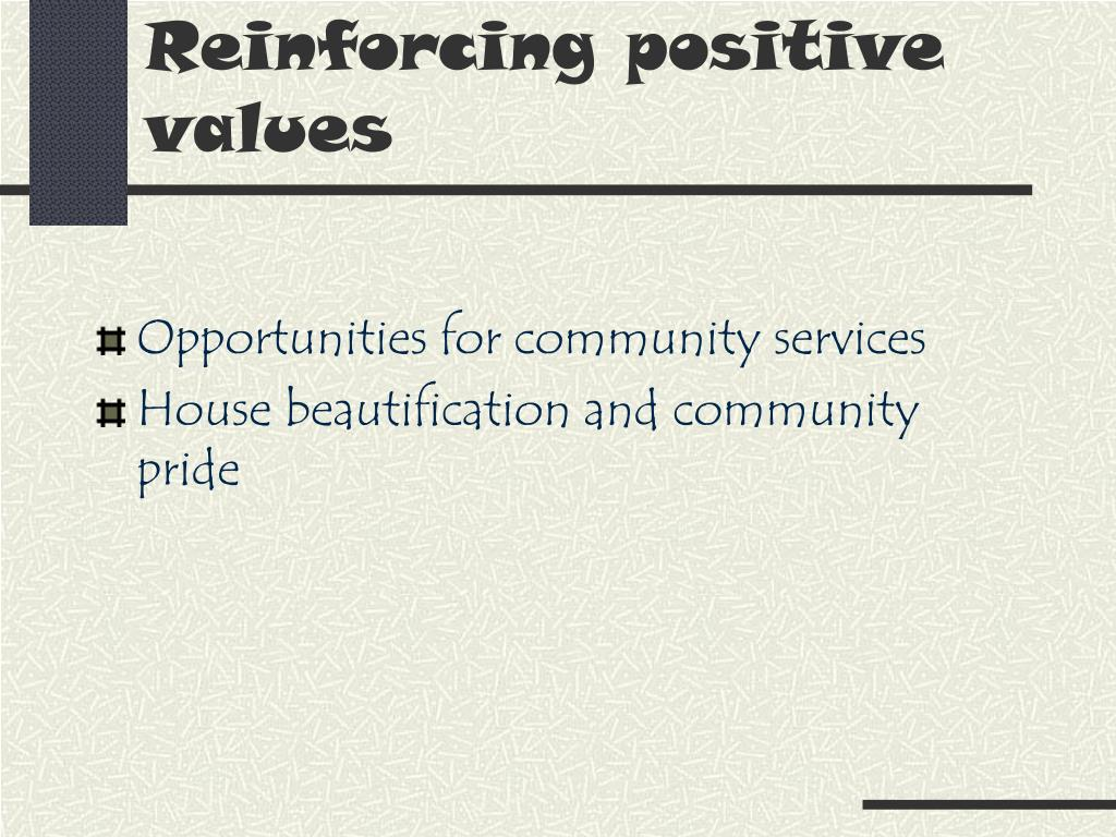 Reinforcing positive values