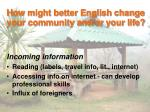 how might better english change your community and or your life1