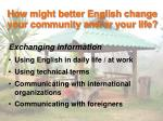 how might better english change your community and or your life2