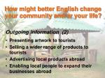 how might better english change your community and or your life4