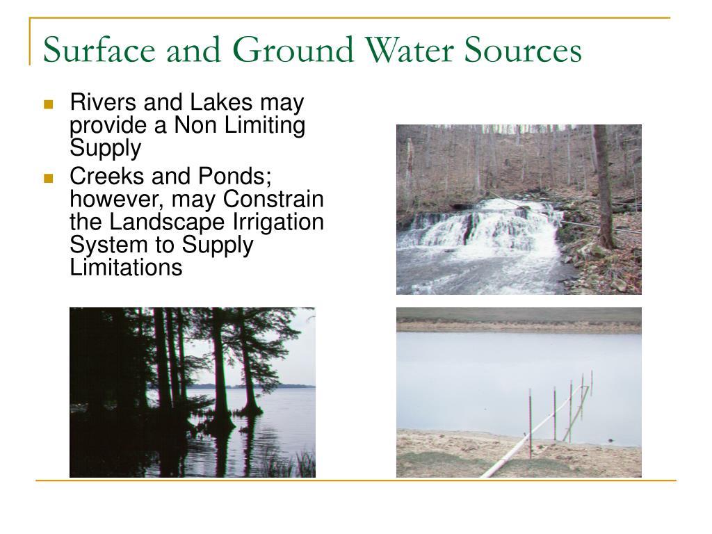 Rivers and Lakes may provide a Non Limiting Supply