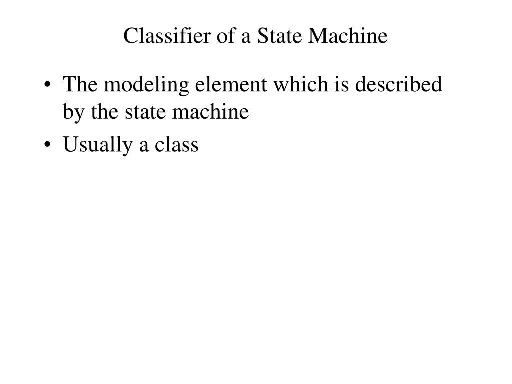 Classifier of a State Machine