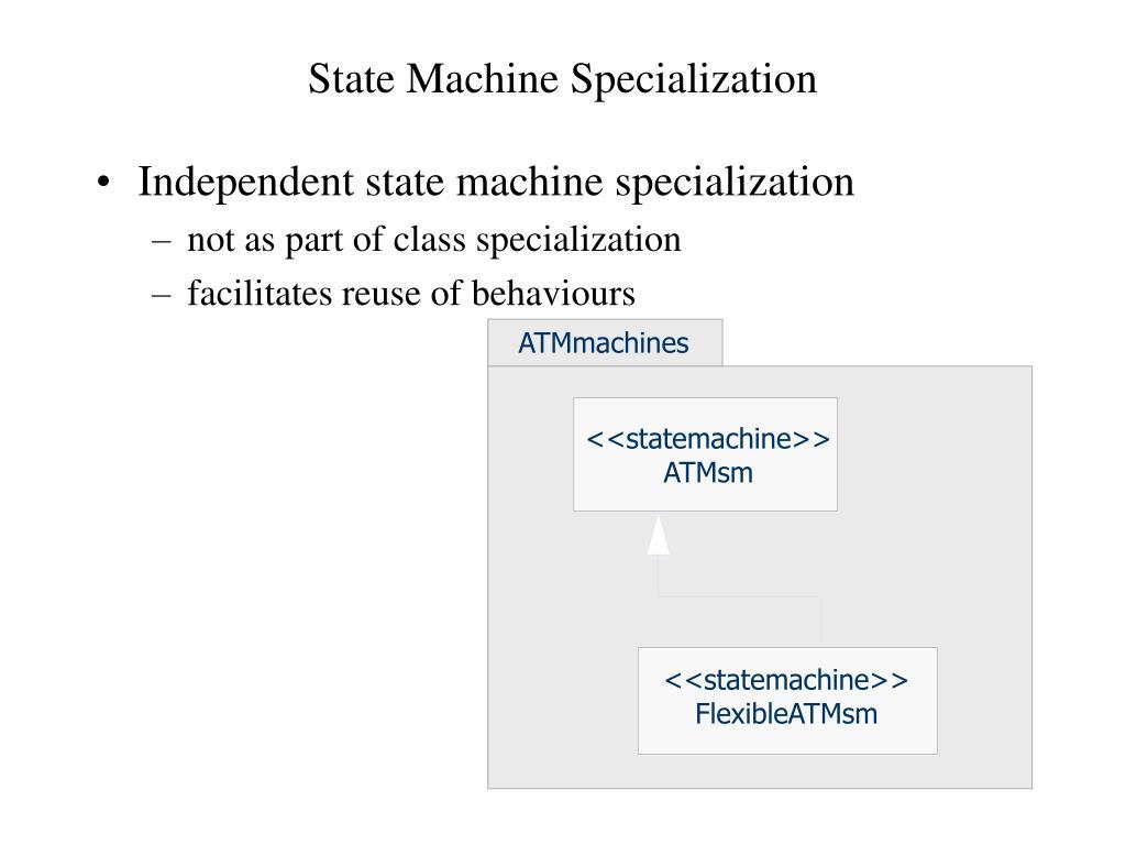 State Machine Specialization