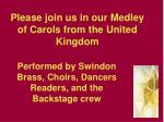 please join us in our medley of carols from the united kingdom