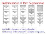 implementation of pure segmentation