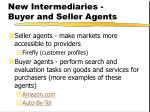 new intermediaries buyer and seller agents