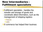 new intermediaries fulfillment specialists