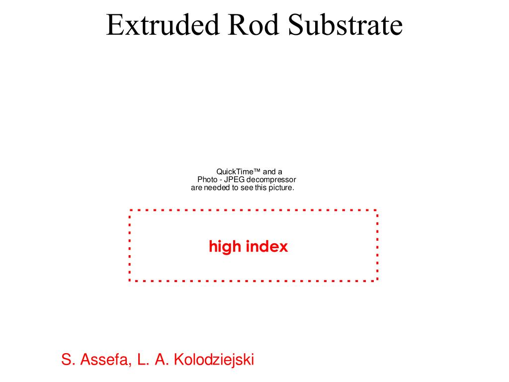 Extruded Rod Substrate