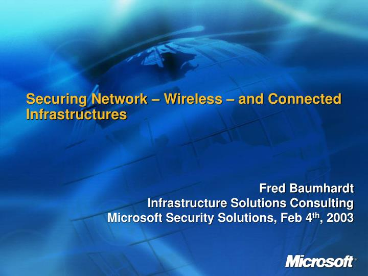 Securing Network – Wireless – and Connected Infrastructures