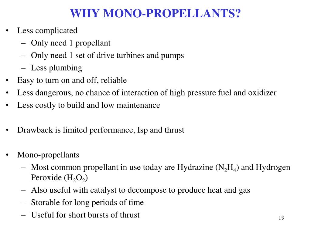 WHY MONO-PROPELLANTS?