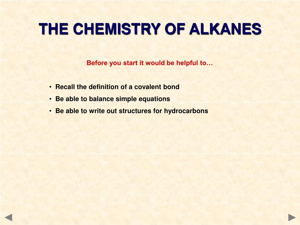 THE CHEMISTRY OF ALKANES