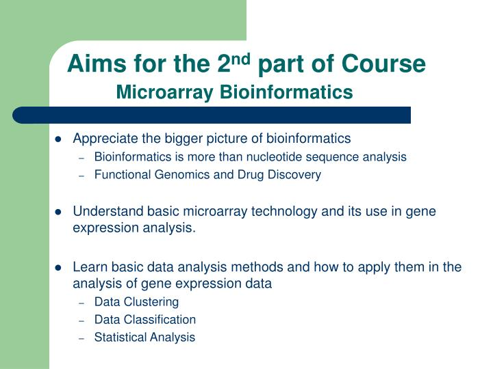 Aims for the 2 nd part of course microarray bioinformatics