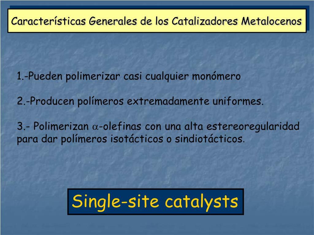 Características Generales de los Catalizadores Metalocenos