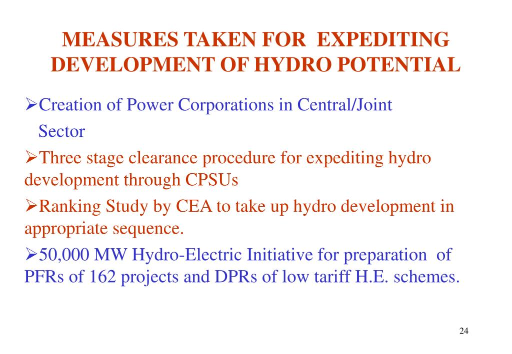 MEASURES TAKEN FOR  EXPEDITING DEVELOPMENT OF HYDRO POTENTIAL