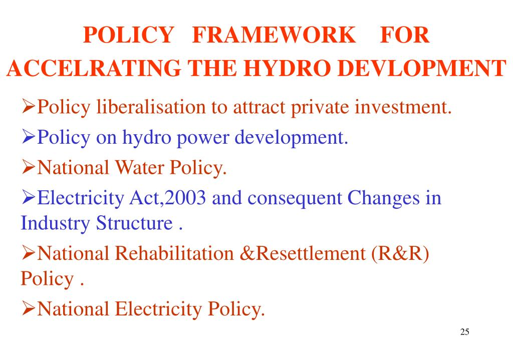 POLICY   FRAMEWORK    FOR ACCELRATING THE HYDRO DEVLOPMENT