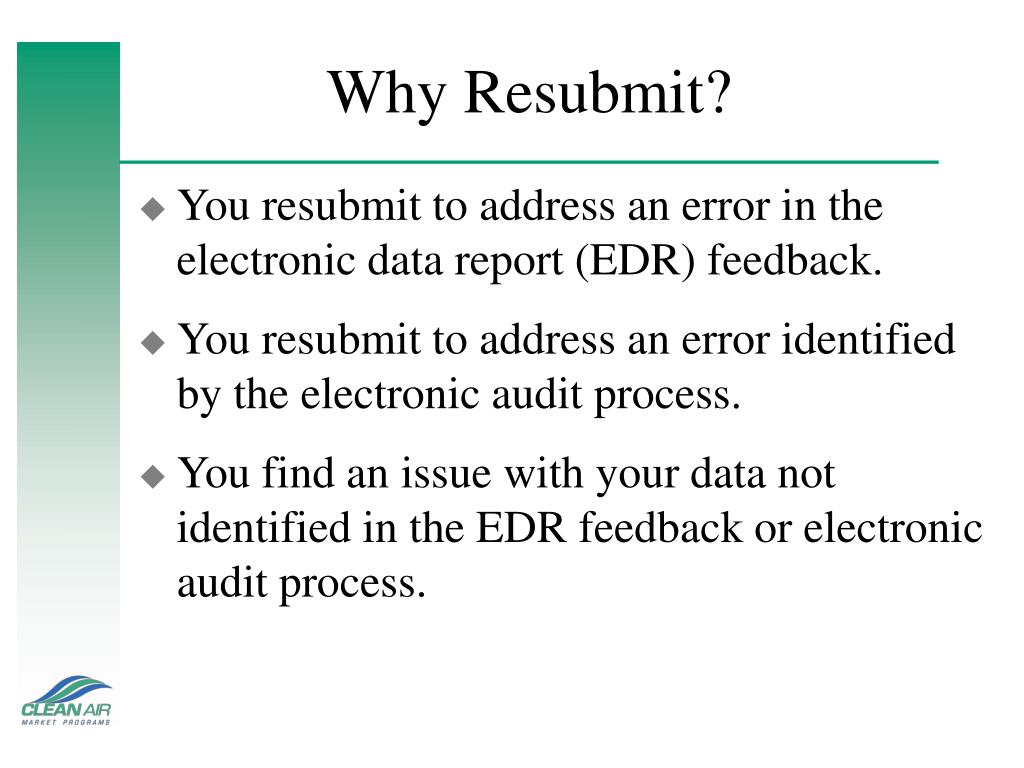Why Resubmit?