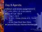 day 8 agenda