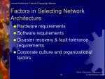 factors in selecting network architecture