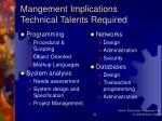 mangement implications technical talents required