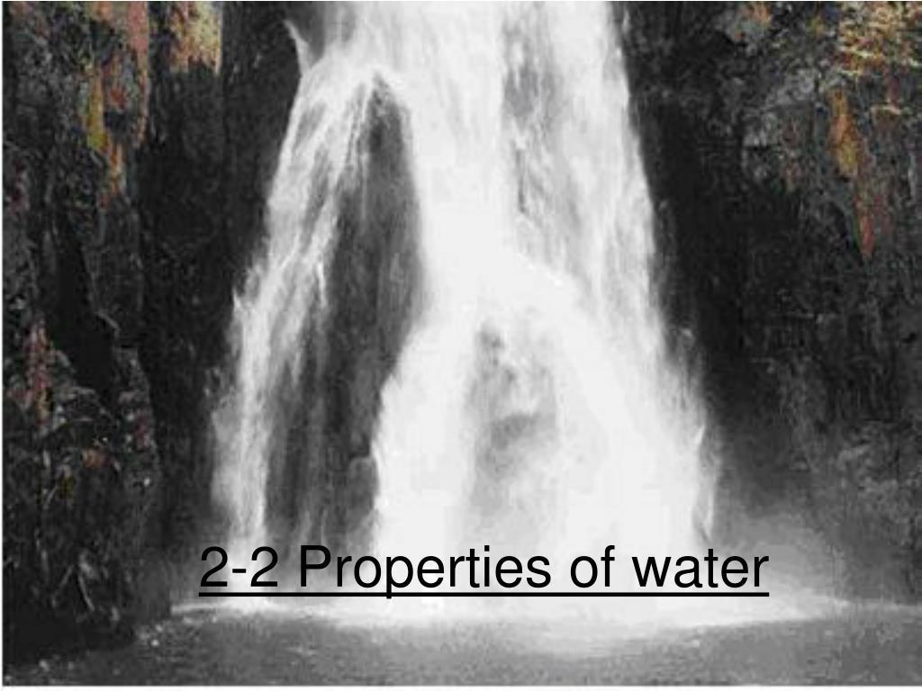 2 2 properties of water l.