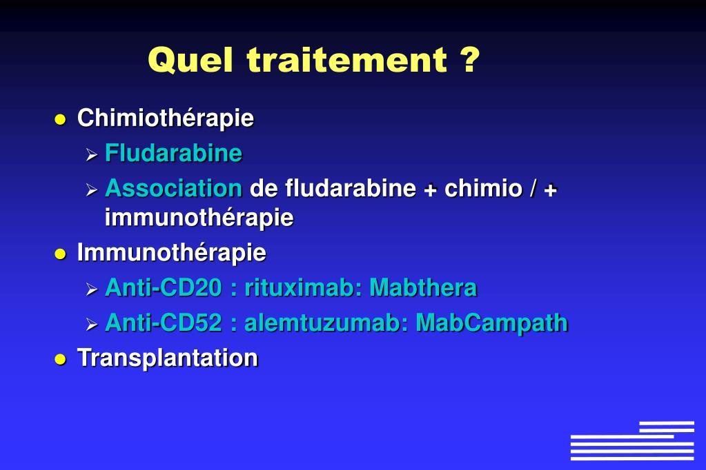 Quel traitement ?