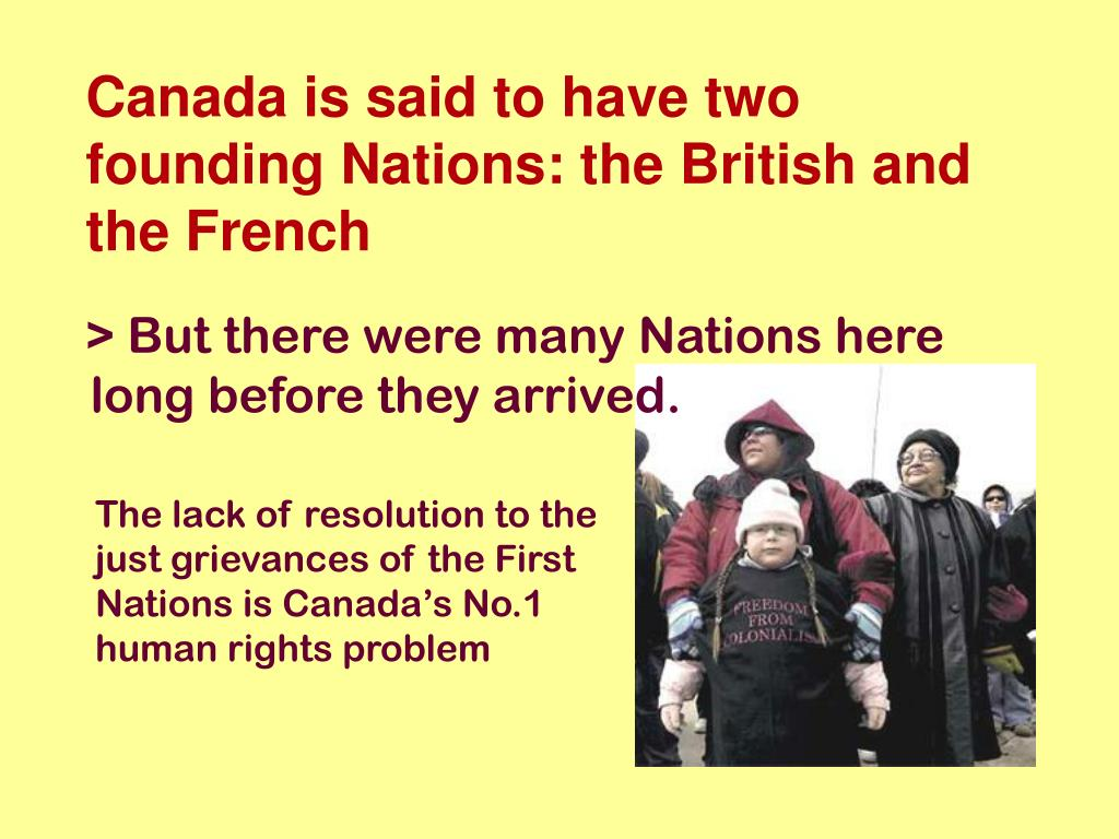 Canada is said to have two founding Nations: the British and the French