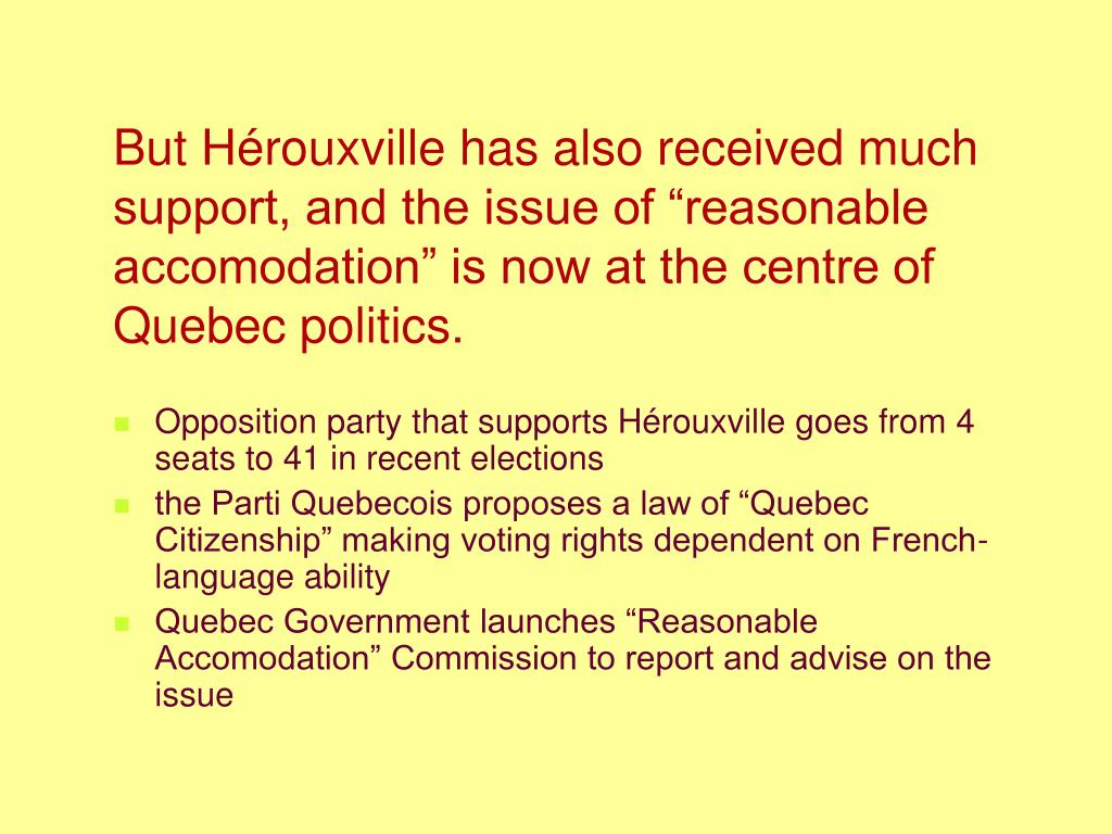"""But Hérouxville has also received much support, and the issue of """"reasonable accomodation"""" is now at the centre of Quebec politics."""