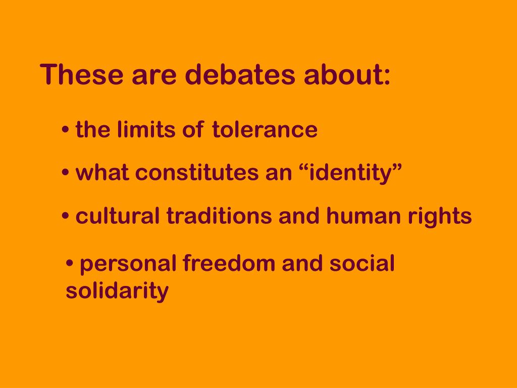 These are debates about: