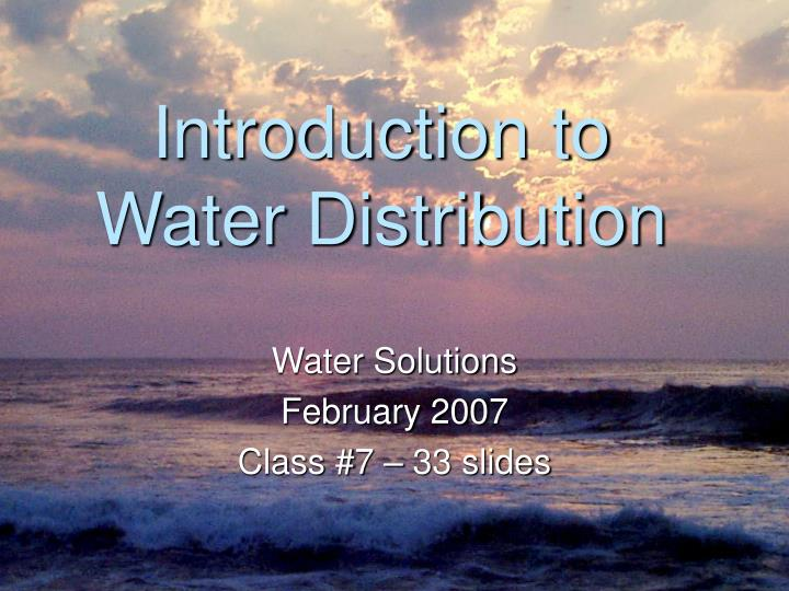 Introduction to water distribution