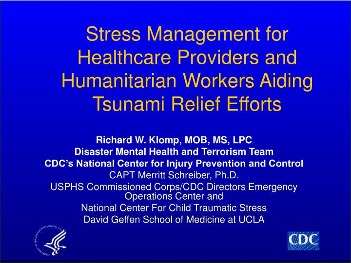 stress management for healthcare providers and humanitarian workers aiding tsunami relief efforts n.