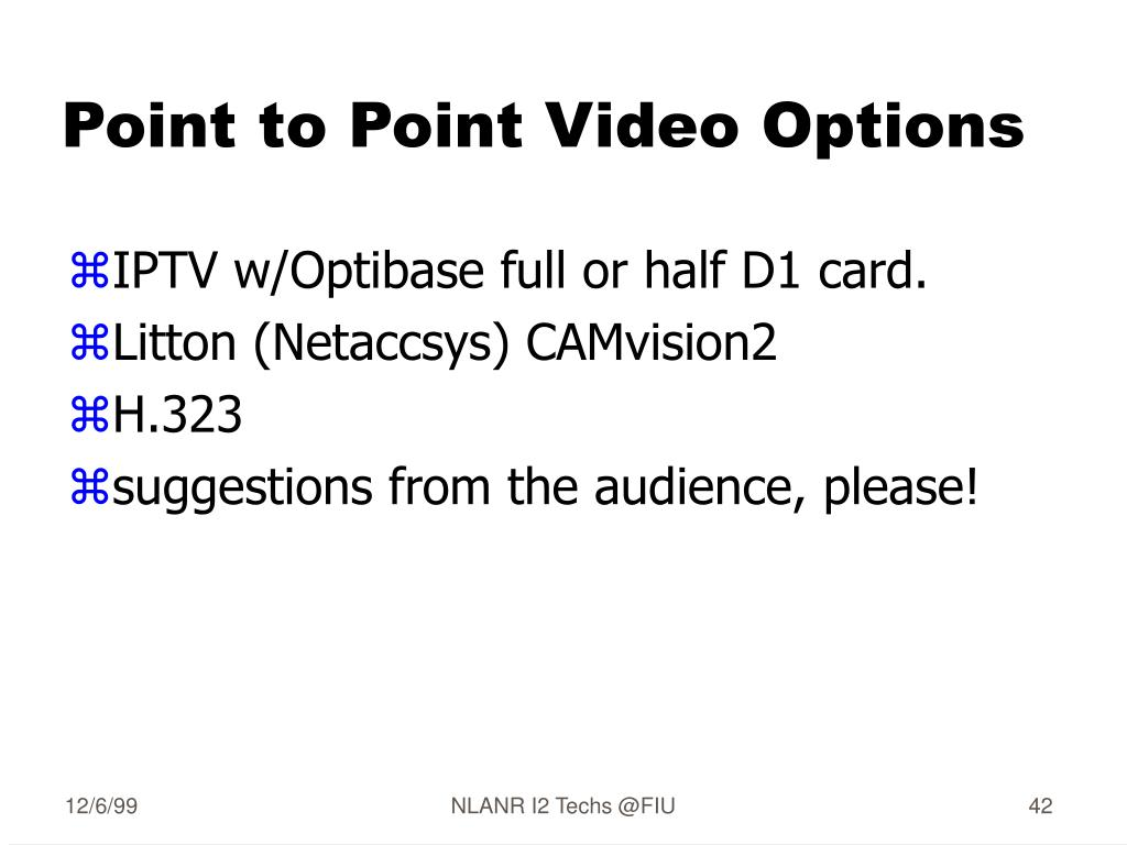 Point to Point Video Options