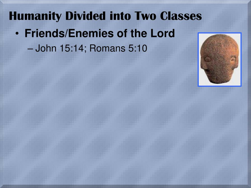 Humanity Divided into Two Classes
