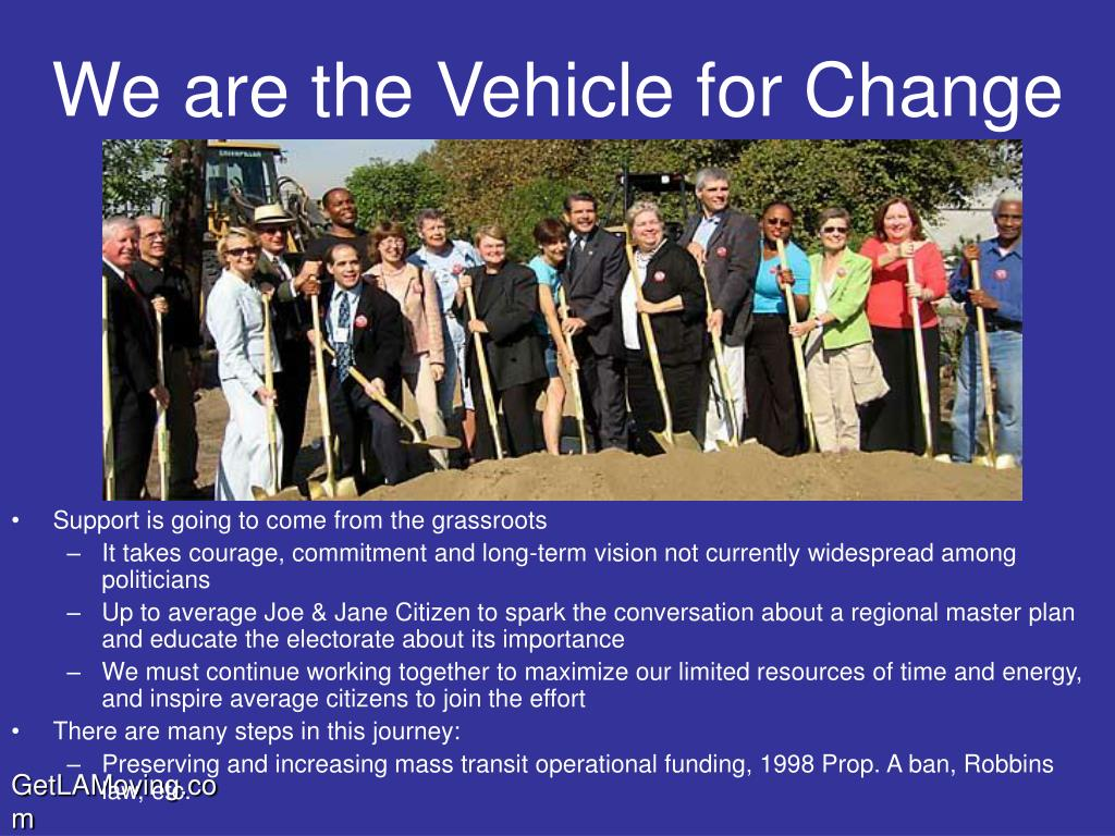 We are the Vehicle for Change