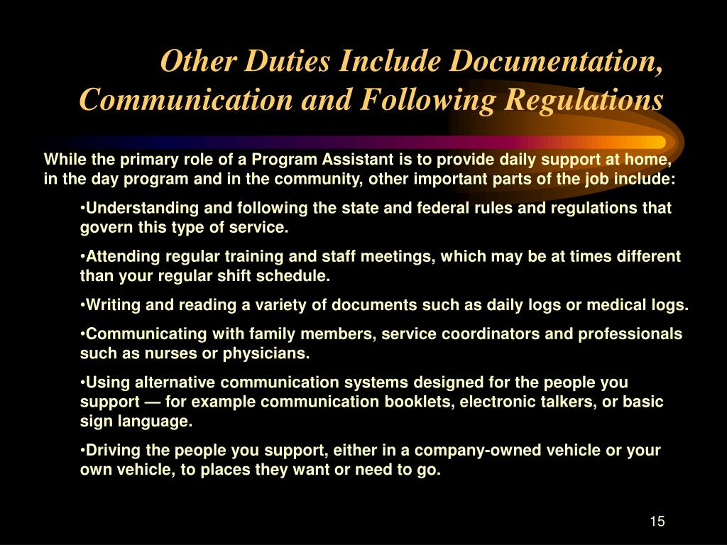 Other Duties Include Documentation, Communication and Following Regulations
