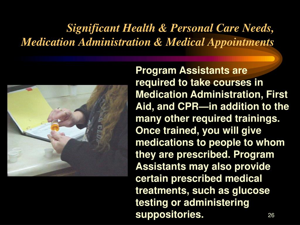 Significant Health & Personal Care Needs, Medication Administration & Medical Appointments