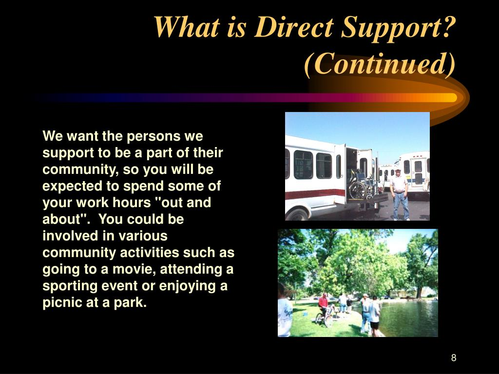 What is Direct Support? (Continued)