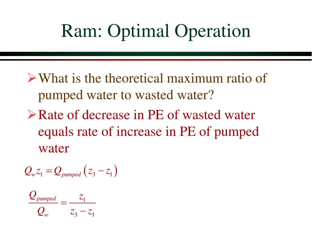 Ram: Optimal Operation